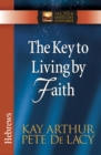 The Key to Living by Faith : Hebrews - eBook