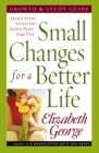 Small Changes for a Better Life Growth and Study Guide : Daily Steps to Living God's Plan for You - eBook