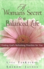 A Woman's Secret to a Balanced Life : Finding God's Refreshing Priorities for You - eBook