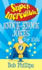 Super Incredible Knock-Knock Jokes for Kids - eBook