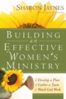 Building an Effective Women's Ministry : *Develop a Plan *Gather a Team * Watch God Work - eBook