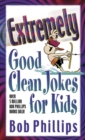 Extremely Good Clean Jokes for Kids - eBook