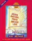 Jesus--Awesome Power, Awesome Love : John 11-16 - eBook