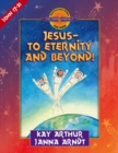 Jesus--to Eternity and Beyond! : John 17-21 - eBook