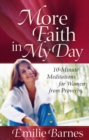 More Faith in My Day : 10-Minute Meditations for Women from Proverbs - eBook