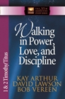 Walking in Power, Love, and Discipline : 1 and 2 Timothy and Titus - eBook