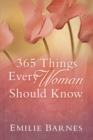 365 Things Every Woman Should Know - eBook