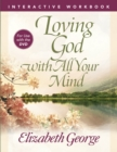Loving God with All Your Mind Interactive Workbook - eBook