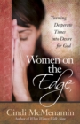 Women on the Edge : Turning Desperate Times into Desire for God - eBook