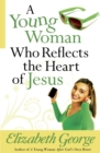 A Young Woman Who Reflects the Heart of Jesus - eBook