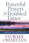 Powerful Prayers for Troubled Times : Praying for the Country We Love - eBook
