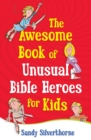 The Awesome Book of Unusual Bible Heroes for Kids - eBook