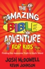 The Amazing Bible Adventure for Kids : Finding the Awesome Truth in God's Word - eBook