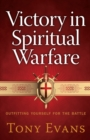 Victory in Spiritual Warfare : Outfitting Yourself for the Battle - eBook
