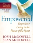 Empowered--Experience Living in the Power of the Spirit - eBook