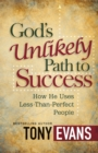 God's Unlikely Path to Success : How He Uses Less-Than-Perfect People - eBook