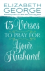 15 Verses to Pray for Your Husband - eBook