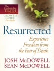 Resurrected--Experience Freedom from the Fear of Death - eBook