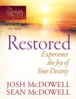Restored--Experience the Joy of Your Eternal Destiny - eBook