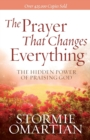 The Prayer That Changes Everything (R) : The Hidden Power of Praising God - Book