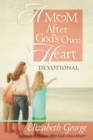 A Mom After God's Own Heart Devotional - eBook