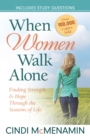 When Women Walk Alone : Finding Strength and Hope Through the Seasons of Life - eBook