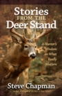 Stories from the Deer Stand : A Hunter's Wisdom on What Really Matters - eBook