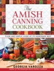 The Amish Canning Cookbook : Plain and Simple Living at Its Homemade Best - eBook