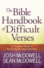 The Bible Handbook of Difficult Verses : A Complete Guide to Answering the Tough Questions - eBook