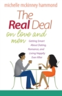 The Real Deal on Love and Men : Getting Smart About Dating, Romance, and Living Happily Ever After - eBook