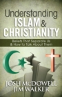 Understanding Islam and Christianity : Beliefs That Separate Us and How to Talk About Them - eBook