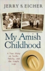 My Amish Childhood : A True Story of Faith, Family, and the Simple Life - Book