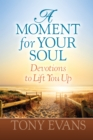 A Moment for Your Soul : Devotions to Lift You Up - eBook