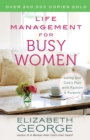 Life Management for Busy Women : Living Out God's Plan with Passion and Purpose - eBook