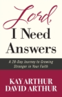 Lord, I Need Answers : A 28-Day Journey to Growing Stronger in Your Faith - eBook