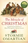 The Miracle of Christmas : 15 Inspirational Stories to Read Through the Advent Season - eBook