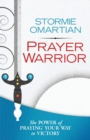 Prayer Warrior : The Power of Praying (R) Your Way to Victory - Book