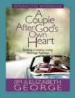 A Couple After God's Own Heart Interactive Workbook : Building a Lasting, Loving Marriage Together - eBook