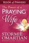 The Power of a Praying Wife Book of Prayers - eBook