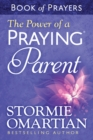 The Power of a Praying Parent Book of Prayers - eBook