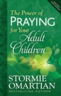 The Power of Praying(R) for Your Adult Children - eBook