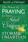 The Power of Praying for Your Adult Children Book of Prayers - eBook