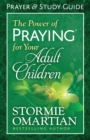 The Power of Praying(R) for Your Adult Children Prayer and Study Guide - eBook