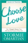 Choose Love Book of Prayers : The Three Simple Choices That Will Alter the Course of Your Life - Book