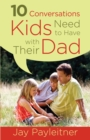 10 Conversations Kids Need to Have with Their Dad - eBook