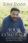 Your Comeback : Your Past Doesn't Have to Determine Your Future - eBook