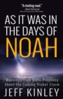 As It Was in the Days of Noah : Warnings from Bible Prophecy About the Coming Global Storm - eBook