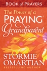 The Power of a Praying(R) Grandparent Book of Prayers - eBook
