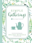 Simple Gatherings : 50 Ways to Inspire Connection - eBook