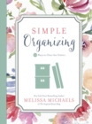 Simple Organizing : 50 Ways to Clear the Clutter - eBook